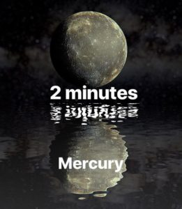 you would survive on Mercury without spacesuit about 2 minutes.