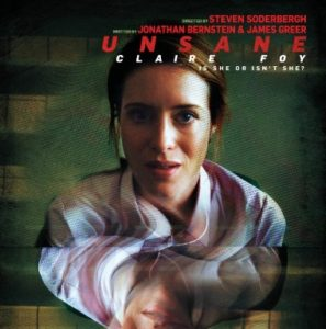 Unsane is a 2018 American psychological horror film shot, edited, and directed by Steven Soderbergh