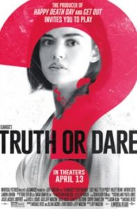 Blumhouse's Truth or Dare, or simply Truth or Dare, is a 2018 American supernatural horror film
