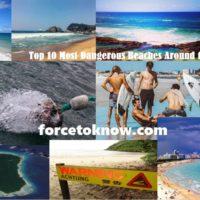 Top 10 Most Dangerous Beaches Around the World