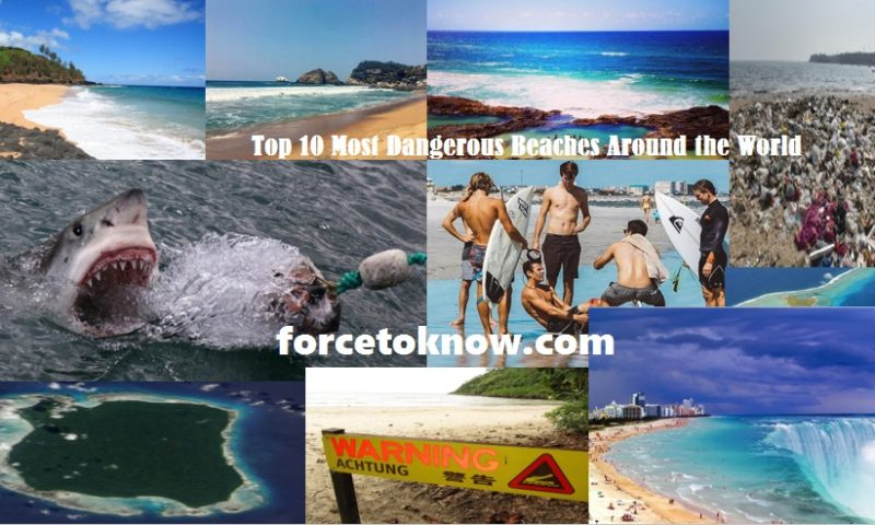 Top 10 Most Dangerous Beaches Around the World
